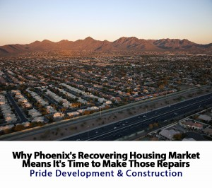 Why Phoenix's Recoving House Market Means it's Time for Repairs!
